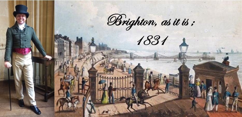 Brighton, as it is;1831 - The Georgian Historical Walk